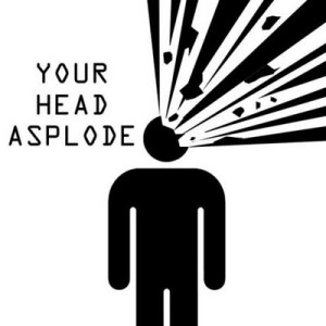 your-head-asplode